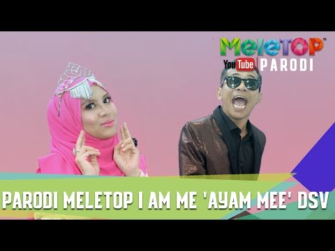 Parodi MeleTOP I Am Me 'Ayam Mee' DSV (LYRIC VIDEO) - By Jihan Muse & Bell Ngasri