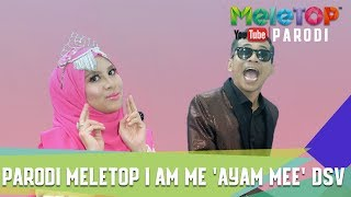 Parodi MeleTOP I Am Me 'Ayam Mee' DSV (LYRIC VIDEO) - By Jihan Muse & Bell Ngasri