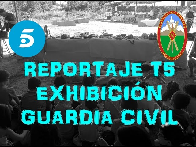 [Reportaje Telecinco] - Exhibición del grupo de montaña de la Guardia Civil