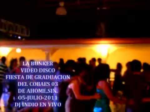 LA BUNKER - FIESTA DE GRADUACION DEL COBAES 03 EN AHOME salon club de leones.mp4