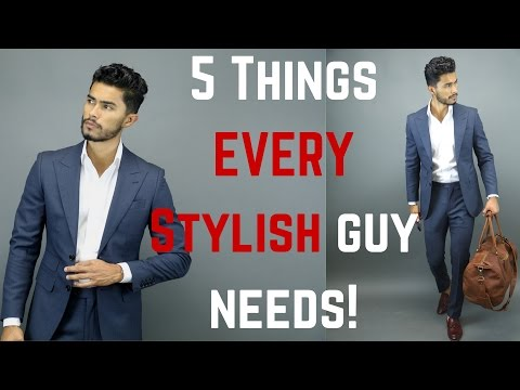 5 Things Every Stylish Man Should Own