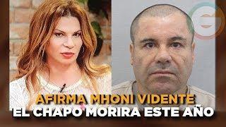 El Chapo fallece este año afirma Mhoni Vidente