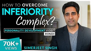 Simerjeet Singh on How to overcome inferiority complex? | Hindi Personality Development Video