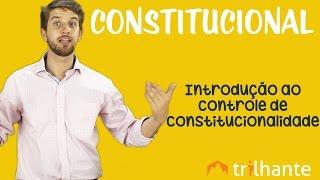 Introdução ao Controle de Constitucionalidade - Constitucional OAB