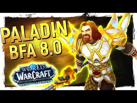 FUN OR NOT? The PALADIN: Battle For Azeroth 8.0 Review [Retribution, Holy, Protection]