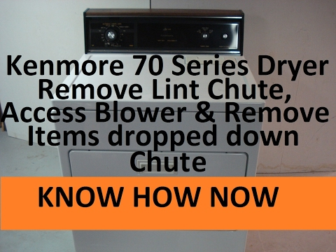 Remove & Clean Lint Chute, Access Blower Kenmore Dryer