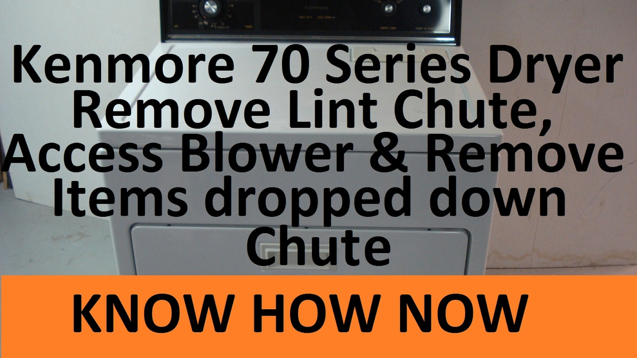 Remove & Clean Lint Chute, Access Blower Kenmore Dryer on