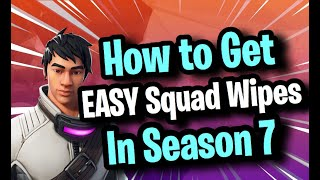 How to Solo Squad Like a God In SEASON 7! (Get EASY Squad Wipes/20+ Kill games) Fortnite Squad Tips!