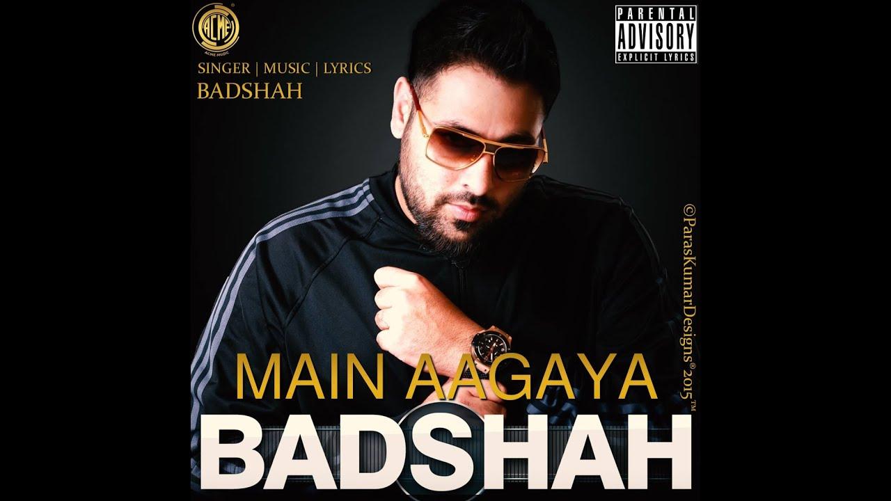 BADSHAH - MAIN AAGAYA - FULL SONG - 2013