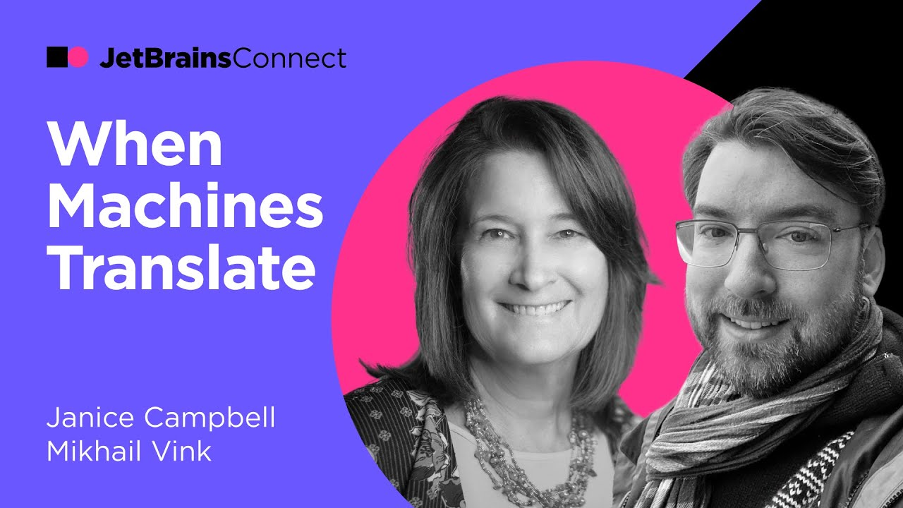 """JetBrains Connect, Ep. 6 – """"When Machines Translate"""" with Janice Campbell and Mikhail Vink"""