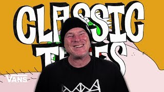 Jeff Grosso Has A Burrito In His Butt! | Classic Tales | Vans