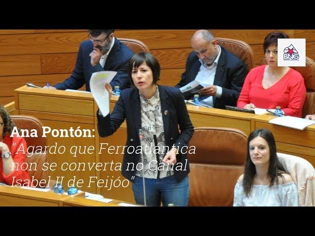 """Ana Pontón """"Agardo que Ferroatlántica non se converta no Canal Isabel II de Feijóo"""""""