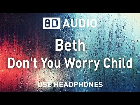 Beth - Don't You Worry Child (Charming Horses) | 8D AUDIO | 8D EDM