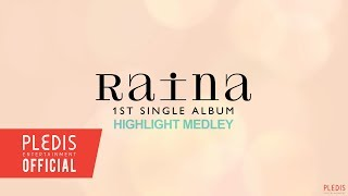 RAINA 1ST SINGLE ALBUM HIGHLIGHT MEDLEY.