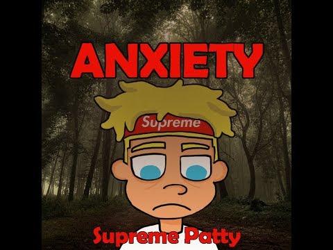 Supreme Patty – Anxiety
