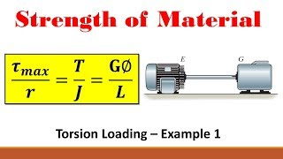 Strength of Materials (Part 12: Example using the General Torsion Equation)