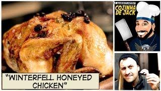 Honeyed Chicken | A Maravilhosa Cozinha de Jack - Especial Game of Thrones