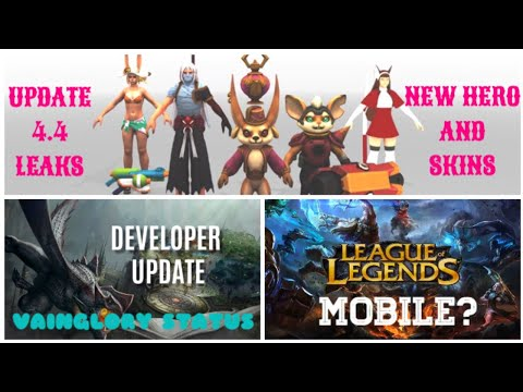 UPDATE 4.4 LEAKS NEW HERO MODEL + STATE OF VAINGLORY + LEAGUE OF LEGENDS MOBILE - VAINGLORY