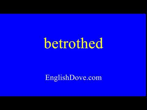 How to pronounce betrothed in American English.