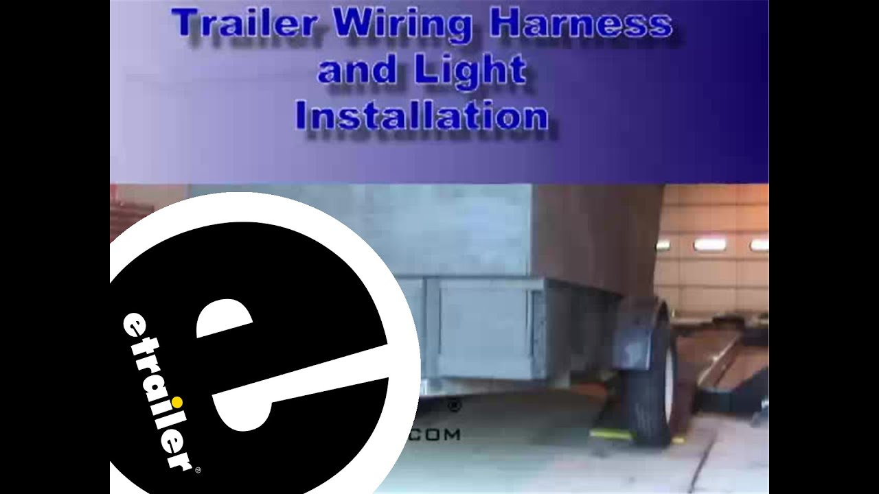 trailer wiring and light replacement demonstration etrailer com rh youtube com 4 Pin Trailer Wiring 4 Pin Trailer Wiring