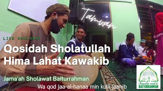 Live Sholawat Nabi Baiturrahhman Gadang Sholatullah Hima JAMA'AH SHOLAWAT BAITURRAHMAN MALANG