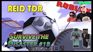 ROBLOX / SURVIVE THE DISASTER 1B! / Reid TDR for Kids, Dad and Son, no bad words