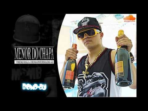 MC MENOR DO CHAPA - TREM BALA DESGOVERNADO - Prod. BOND-DJ