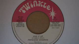 Princess Sharifa - Give it up + Twinkle Ridhm Section - Dub Version