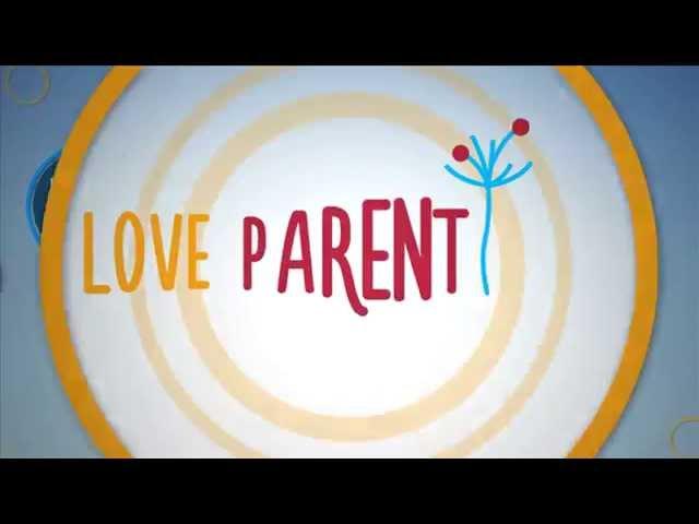 LOVE PARENTING . i e