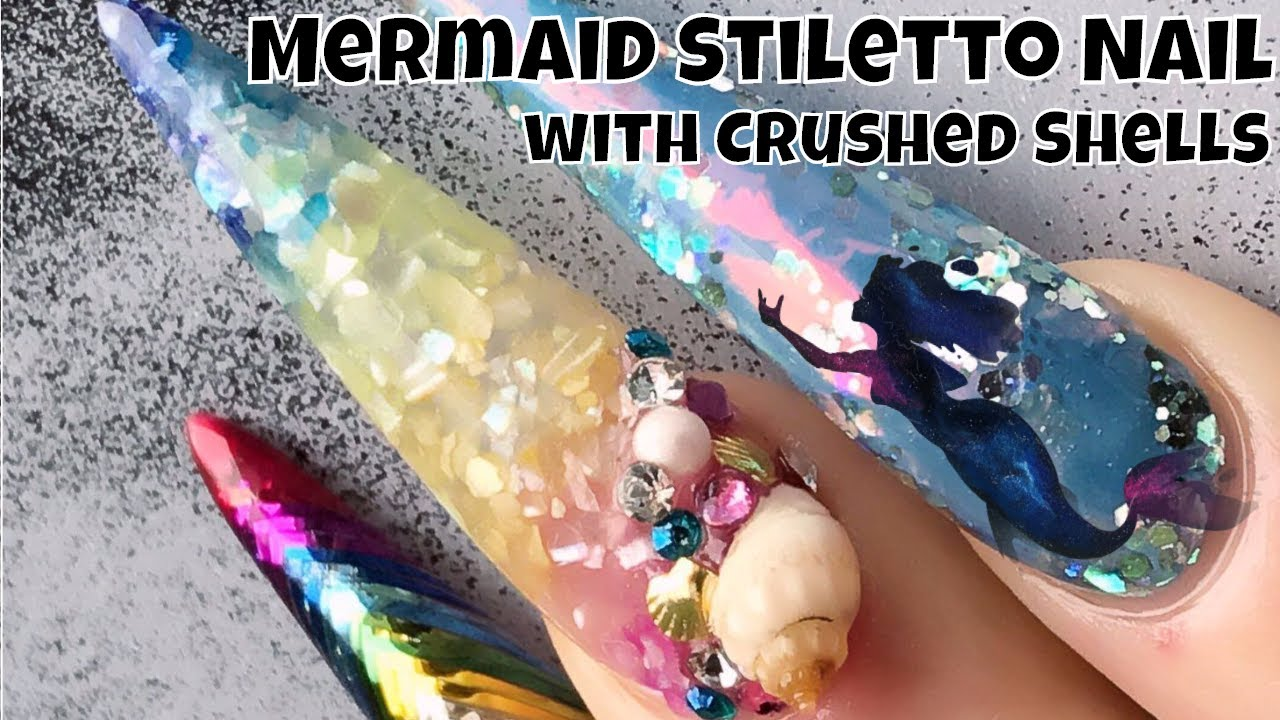 Mermaid Stiletto Nail With Crushed Shells Youtube
