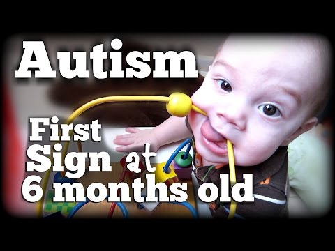 AUTISM: First Sign at 6 months old