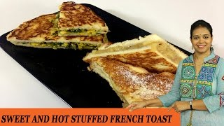 SWEET AND HOT STUFFED FRENCH TOAST