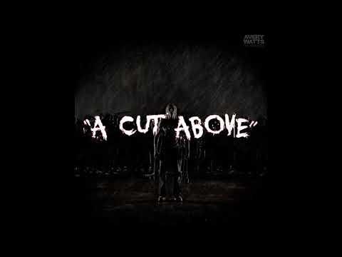 Avery watts- a cut above remix