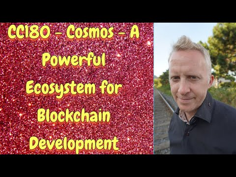CC180 - Cosmos - A Powerful Ecosystem for Blockchain Development