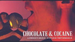 Lorenzo's Music - Chocolate & Cocaine - [Live Studio Session]