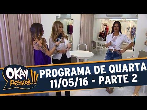Okay Pessoal!!! (11/05/16) - Quarta - Parte 2