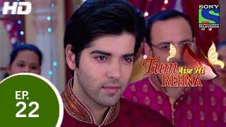 Tum Aise Hi Rehna - तुम ऐसे ही रहना - Episode 22 - 9th December 2014