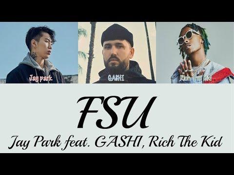 Jay Park - FSU Feat. GASHI, Rich The Kid [Lyrics]