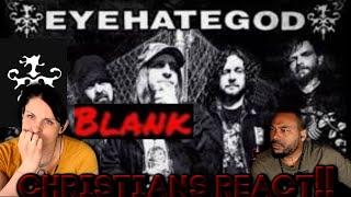 Christians React To Eyehategod-Blank Reaction!!
