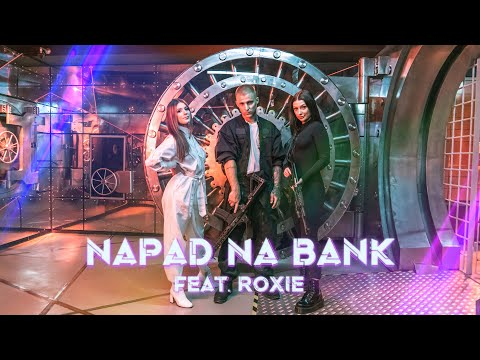 Napad na bank - feat. Roxie