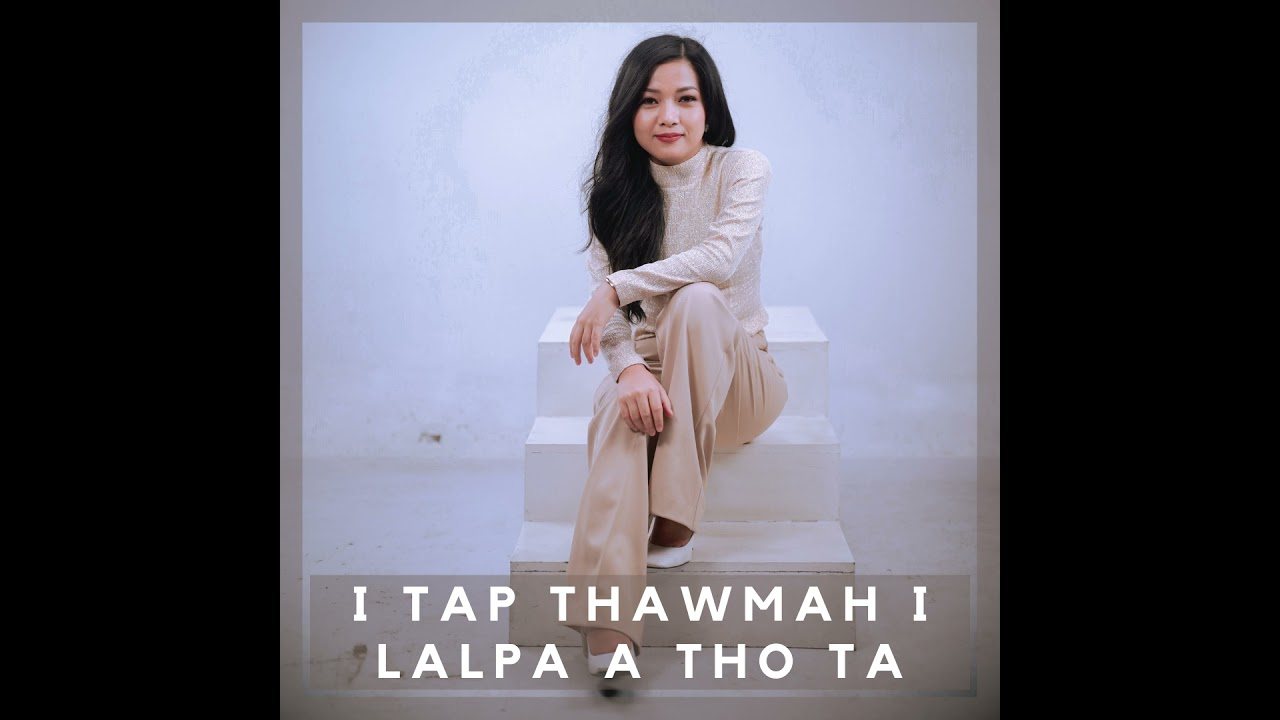 DOWNLOAD Hlimhlimi – I Tap Thawmah I Lalpa A Tho Ta [Official Audio] Mp3 song