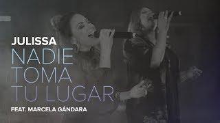 JULISSA | Nadie Toma Tu Lugar | feat. Marcela Gandara [ En V...