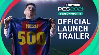 eFootball PES 2021 SEASON UPDATE - OFFICIAL LAUNCH TRAILER