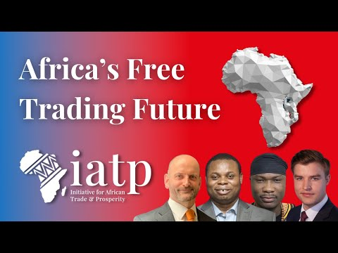 Africa's Free Trading Future - Launch of the Initiative for African Trade and Prosperity