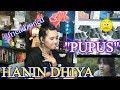 HANIN DHIYA - PUPUS Reaction
