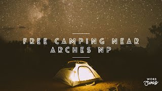 Free Camping Near Ar¢hes National Park In Moab, Utah!