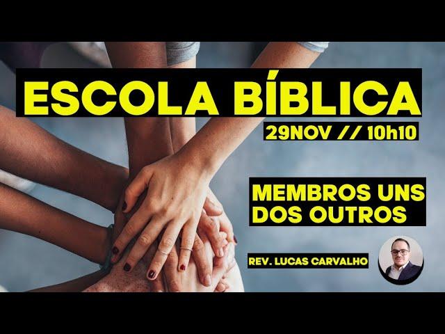 Escola Bíblica Dominical - Membros uns dos Outros
