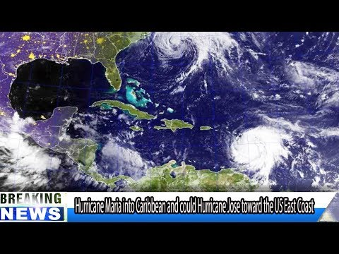 BREAKING DAILY NEWS Hurricane Maria into Caribbean and could Hurricane Jose toward the US East Coast
