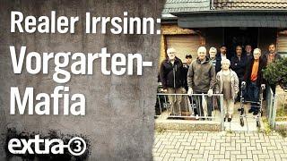 Realer Irrsinn: Die Kölner Vorgarten-Mafia