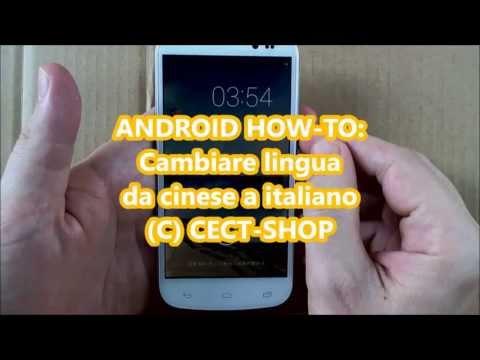 ANDROID HOW TO Cambiare lingua da cinese a italiano